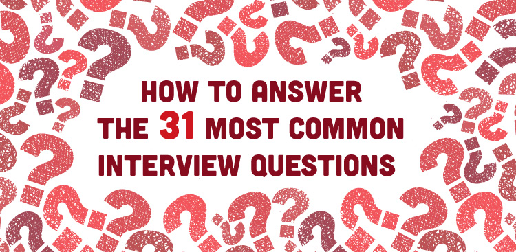 How to Answer Interview Questions 30 Common Interview Questions – Interview Question