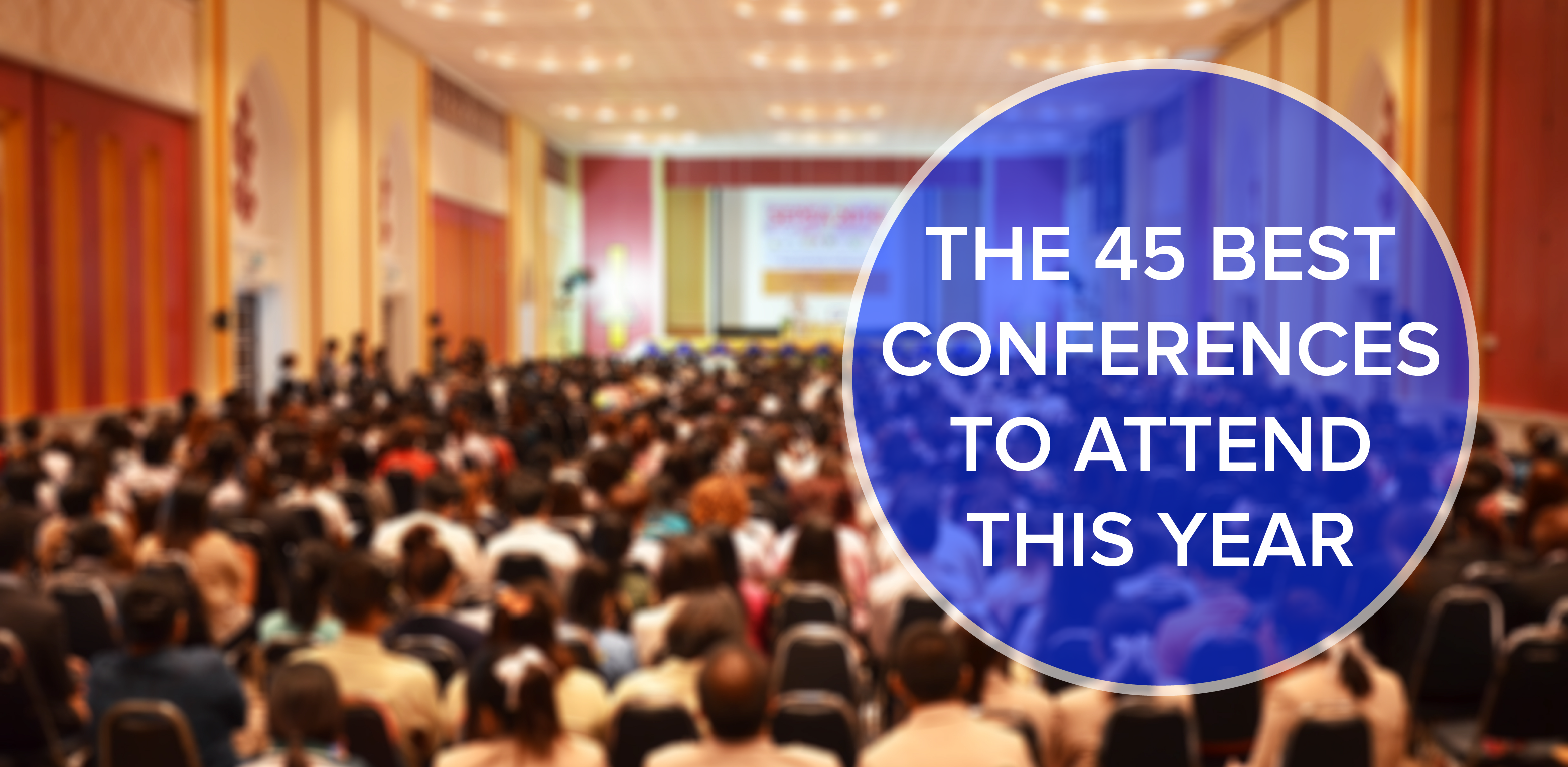 45 best conferences to attend in tech  marketing  content