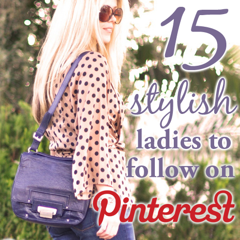 15 Stylish Ladies to Follow on Pinterest